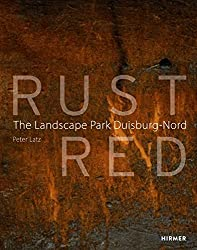 Rust red : the landscape park duisburg nord