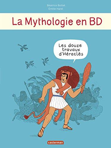La mythologie en BD : Les douze travaux d'Héraclès par Béatrice Bottet