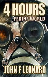 4 Hours: An Apocalyptic Horror Novella (Ferine Apocalypse)