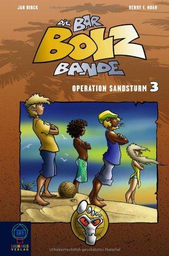 Die Bar-Bolz-Bande, Band 3: Operation Sandsturm (Baumhaus Verlag)