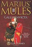 Marius' Mules III: Gallia Invicta: Volume 3