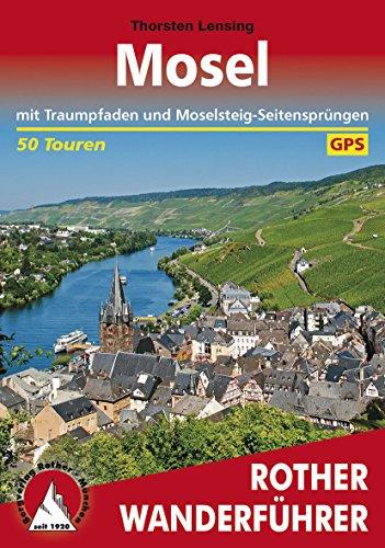 Mosel: mit Traumpfaden und Moselsteig-Seitensprüngen - 50 Touren (Rother Wanderführer)