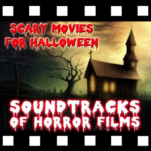 Scary Movies for Halloween. Soundtracks of Horror Films