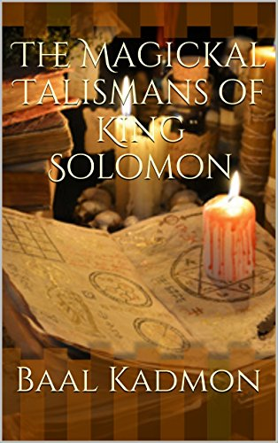 The Magickal Talismans of King Solomon (English Edition) por Baal Kadmon