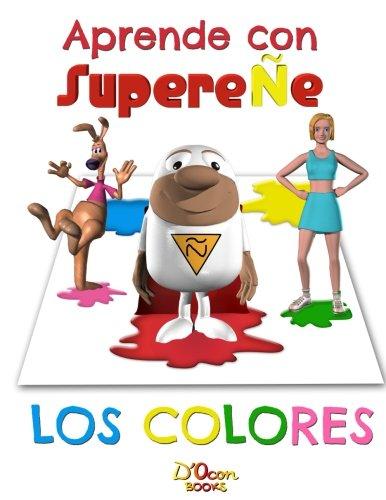 Aprende con SupereNe: LOS COLORES: Volume 1 por Antoni D'Ocon