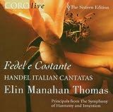 Fedel e Costante: Handel Italian Cantatas