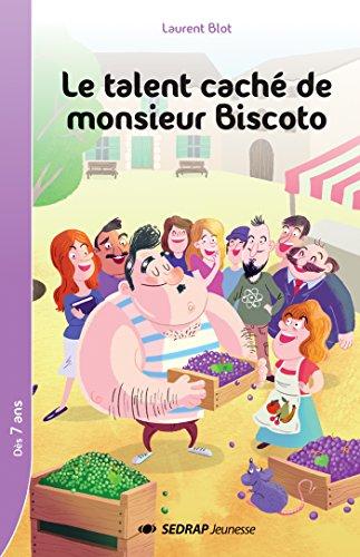 Le talent caché de monsieur Biscoto par Laurent Blot