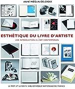 Esthétique du livre d'artiste 1960-1980 - Une introduction à l'art contemporain de Anne Moeglin-Delcroix