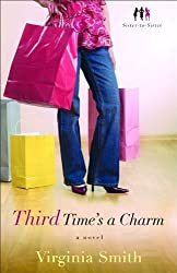 Third Time's a Charm: A Novel (Sister-to-Sister) by Smith, Virginia (2010) Paperback