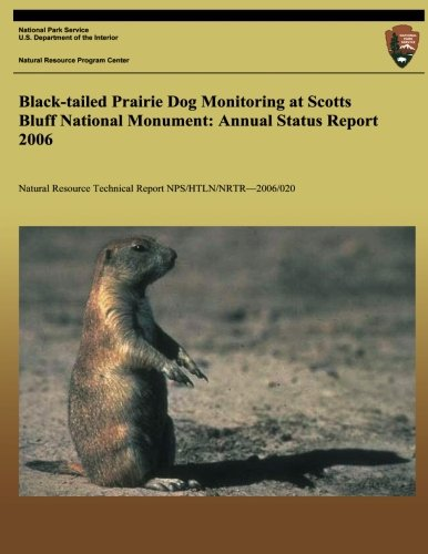 Black-tailed Prairie Dog Monitoring at Scotts Bluff National Monument: Annual Status Report 2006 - Black-tailed Prairie Dog