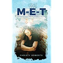 We M-E-T: (Miraculously Encountered Truth) (English Edition)