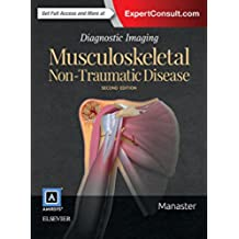 Diagnostic Imaging: Musculoskeletal Non-Traumatic Disease E-Book