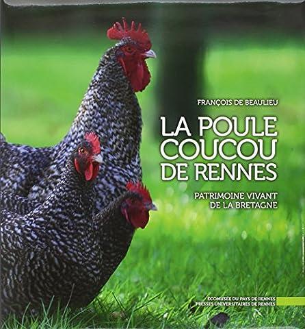 La poule coucou de Rennes : Patrimoine vivant de la Bretagne