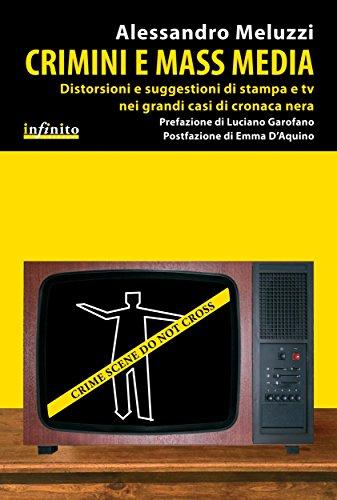 Crimini e mass media: Distorsioni e suggestioni di stampa e tv nei grandi casi di cronaca nera (iSaggi)