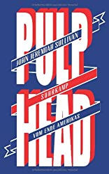 Pulphead: Vom Ende Amerikas