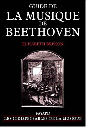 Guide de la musique de Beethoven por Elisabeth Brisson
