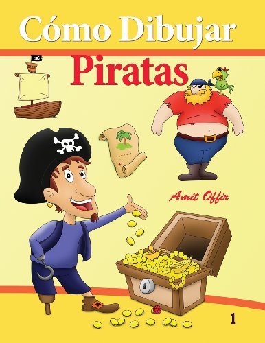Cómo Dibujar - Piratas: Cómo Dibujar Comics: Volume 1 (Libros de Dibujo) por amit offir