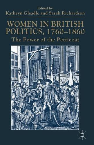 Women in British Politics, 1760-1860: The Power of the Petticoat (2000-08-17)