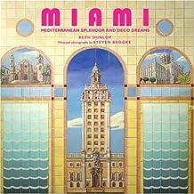Miami: Mediterranean Splendor and Deco Dreams