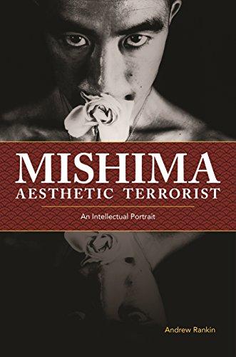 Mishima, Aesthetic Terrorist: An Intellectual Portrait (English Edition)