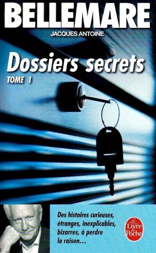 Dossiers secrets, tome 1 par Pierre Bellemare