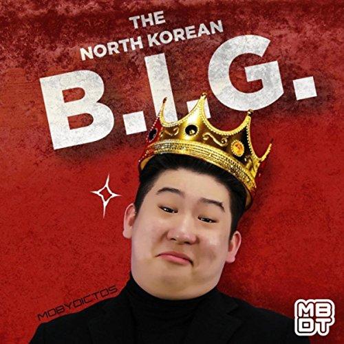 The North Korean B.I.G. (Korean Hip-hop-musik)