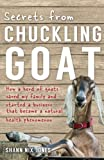 Secrets from Chuckling Goat: How a Herd of Goats Saved my Family and Started a Business that Became a Natural Health Phe