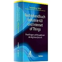 Rechtshandbuch Industrie 4.0 und Internet of Things: Praxisfragen und Perspektiven der digitalen Zukunft