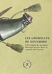 Les groseilles de novembre : Chronique de quelques détraquements dans la contrée des kratts