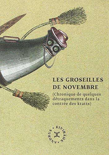 Les Groseilles de novembre (Chronique de quelques détraquements dans la contrée des kratts) par Andrus Kivirakh