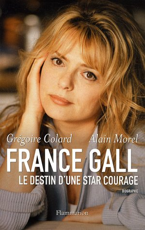 france-gall-le-destin-dune-star-courage
