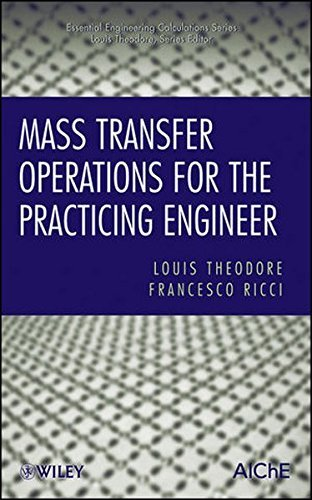 Mass Transfer Operations for the Practicing Engineer (Essential Engineering Calculations Series) by Louis Theodore (2010-09-10)