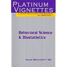 Platinum Vignettes: Behavioral Science & Biostatistics