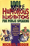 1001 More Humorous Illustrations for Public Speaking: Fresh, Timely, and Compelling Illustrations for Preachers, Teachers, and Speakers