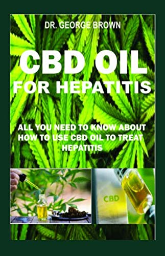 CBD OIL FOR HEPATITIS: Everything you need to know on how cbd oil treats hepatitis