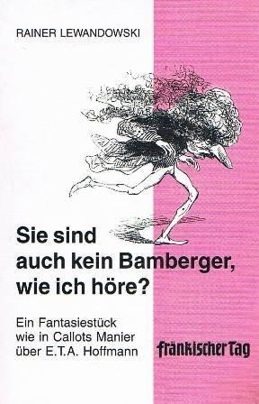 Sie sind auch kein Bamberger, wie ich höre