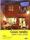 CASAS RURALES PARA IR CON NIÑOS 2008 (Guias Con Encanto)