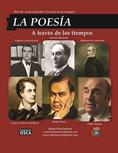LA POESÍA - POETRY: A través de los tiempos - Through Times. por Julián Osca-Soriano.