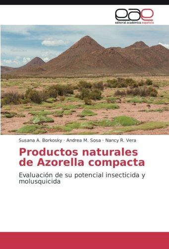 Productos naturales de Azorella compacta: Evaluación de su potencial insecticida y molusquicida
