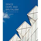 Space, Hope, and Brutalism: English Architecture, 1945-1975 (The Paul Mellon Centre for Studies in British Art) by Elain Harwood (2015-09-01)