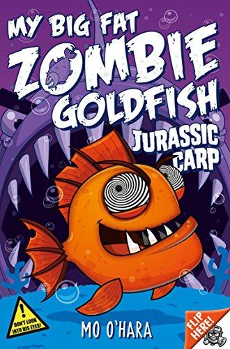 My Big Fat Zombie Goldfish 6: Jurassic Carp por Mo O'Hara