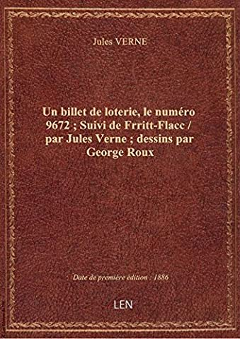 Jules Verne Un Billet De Loterie - Un billet de loterie, le numéro 9672