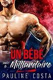 Un Bébé avec le Milliardaire - (McKay Stories - 2ème Partie): (Nouvelle érotique, Alpha Male, Milliardaire, Bébé, Contrat Sexy, TABOU)