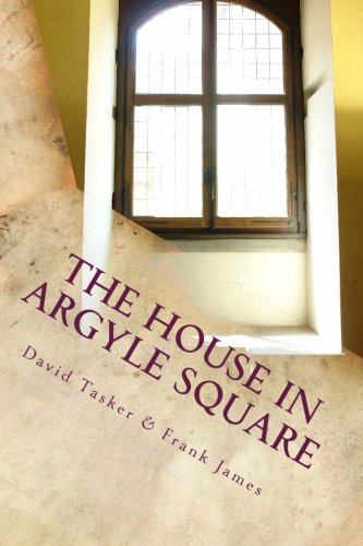 The House in Argyle Square: Short Tales for the Journey - Argyle Shorts