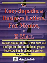 THE ENCYCLOPEDIA OF BUSINESS LETTERS, FAX MEMOS AND E-MAIL