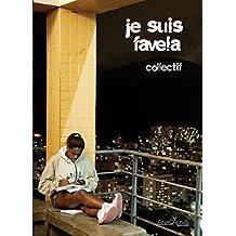 Je suis favela: Vue inédite sur la favela, son quotidien et ses légendes - Brésil