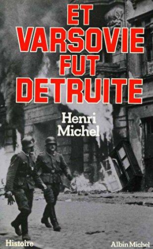 Et Varsovie fut détruite (Histoire) par Henri Michel