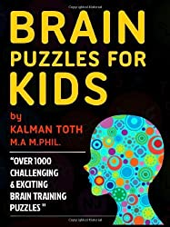 Brain Puzzles For Kids: 1 (IQ BOOST PUZZLES) by Toth M.A. M.PHIL., Kalman (2013) Paperback