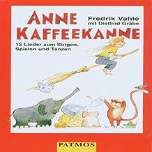 Anne Kaffeekanne. Cassette. . 12 Lieder zum Singen, Spielen und Tanzen