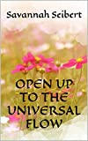 Open Up to the Universal Flow